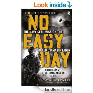 Amazon.com: No Easy Day: The Only First-hand Account of the Navy Seal Mission that Killed Osama bin Laden eBook: Mark Owen, Kevin Maurer: Kindle Store