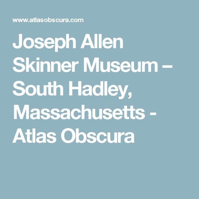 Joseph Allen Skinner Museum – South Hadley, Massachusetts - Atlas Obscura