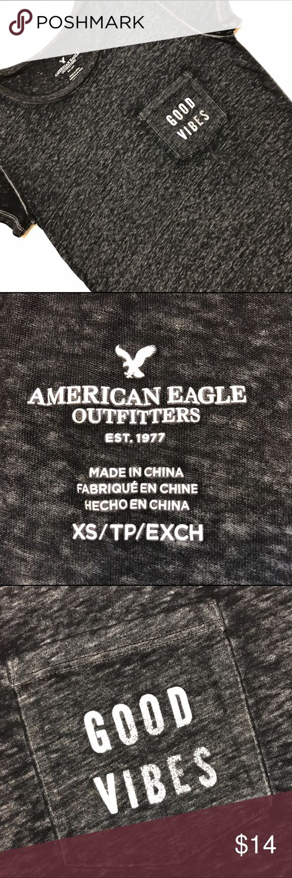 American Eagle Tshirt XS Burnout Good Vives Cute and casual Tshirt made by American eagle, size XS, good vibes pocket. American Eagle Outfitters Tops Tees - Short Sleeve
