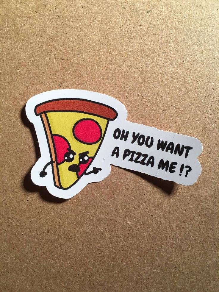 Oh you want a pizza me available as a sticker or magnet in glossy clear matte or vinyl