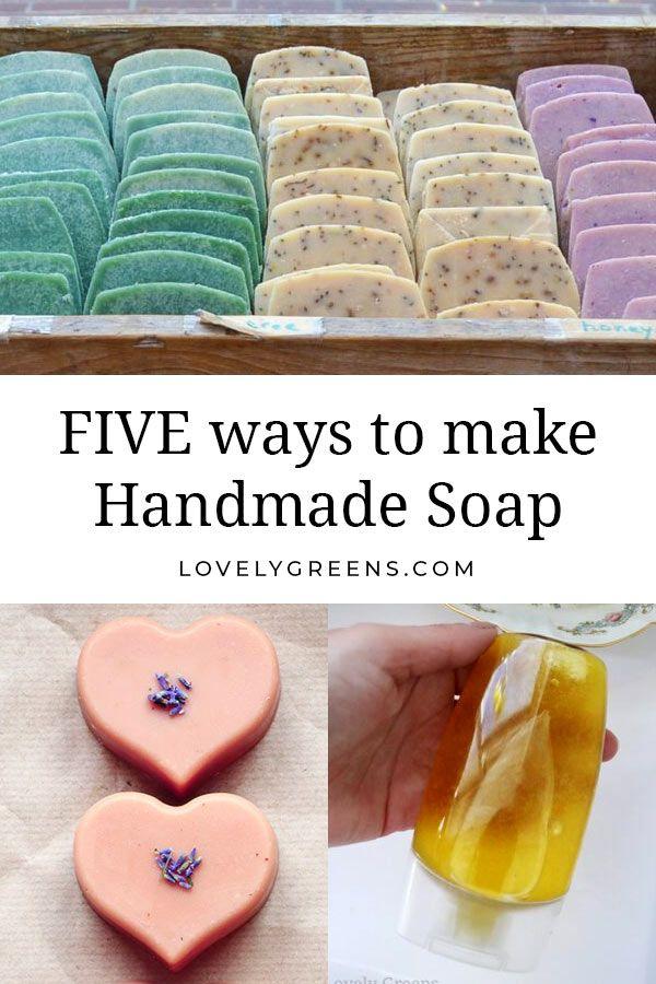 5 Ways To Make Handmade Soap Lovely Greens Handmade Soap Homemade Soap Recipes Handmade Soaps