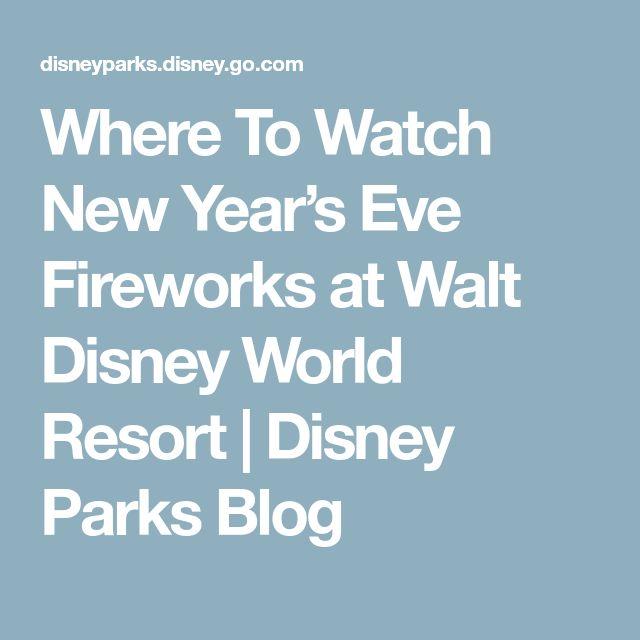 Where To Watch New Year's Eve Fireworks at Walt Disney World Resort | Disney Parks Blog