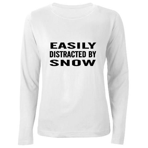 """""""Easily distracted by snow"""" - Whistler Outfitters Long Sleeve T-Shirt *cough cough* Christmas?"""