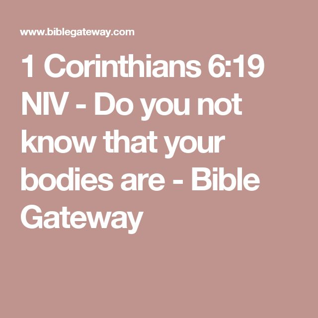 1 Corinthians 6:19 NIV - Do you not know that your bodies are - Bible Gateway