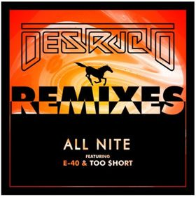 Destructo All Nite Heavy Remix Package With E-40 & Too $hort Out Now