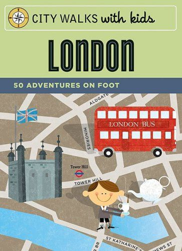 City Walks with Kids: London: 50 Adventures on Foot by Emily Laurence Baker,http://www.amazon.com/dp/0811864510/ref=cm_sw_r_pi_dp_Let9sb0QT9TMN8W6