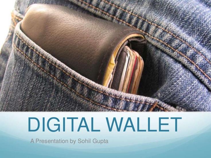 digital-wallet by sohilgupta via Slideshare