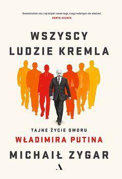 Wszyscy ludzie Kremla - Zygar Michaił   Książka w Sklepie EMPIK.COM
