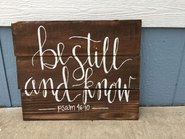 Be Still and Know Hand-Painted Pallet Sign by spoonfulofsilver on Etsy https://www.etsy.com/listing/220148139/be-still-and-know-hand-painted-pallet