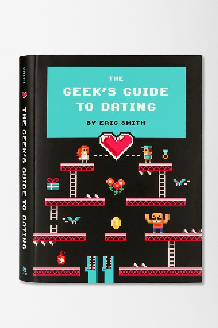 The Geek's Guide To Dating By Eric Smith #urbanoutfitters