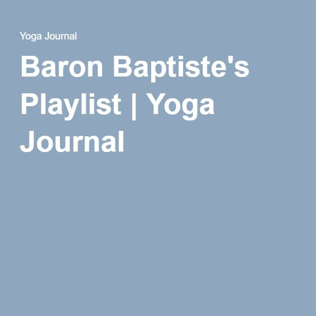 Baron Baptiste's Playlist | Yoga Journal