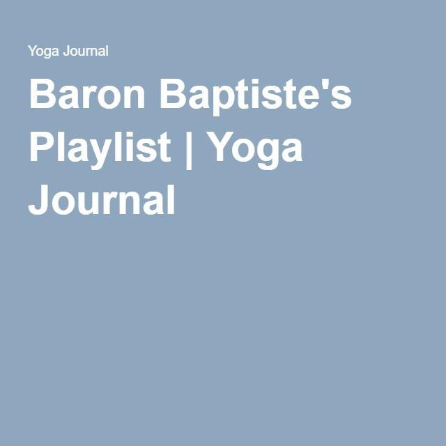 Baron Baptiste's Playlist | Yoga Journal