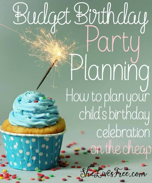 Budget Birthday Party Planning How To Plan A Sweet Simple Celebration Without Spending Much Money SendSmiles Ad