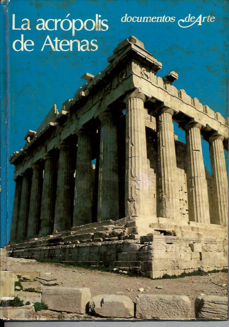 La Acrópolis de Atenas / Nevio Degrassi http://absysnetweb.bbtk.ull.es/cgi-bin/abnetopac?ACC=DOSEARCH&xsqf99=71781.