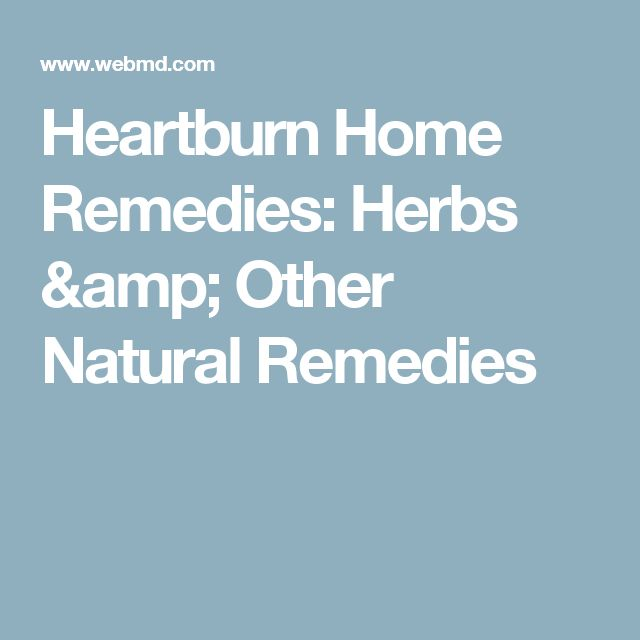 Heartburn Home Remedies: Herbs & Other Natural Remedies