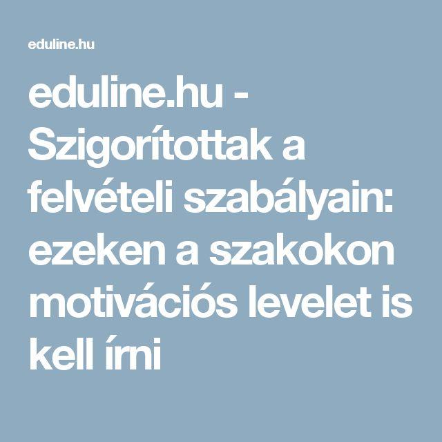 eduline.hu - Szigorítottak a felvételi szabályain: ezeken a szakokon motivációs levelet is kell írni