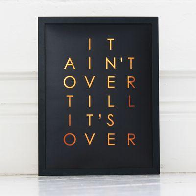 It Ain't Over Till It's Over - Copper Foil Print   Pony Lane