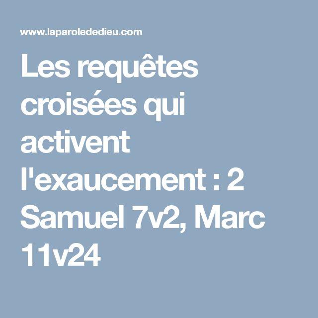Les requêtes croisées qui activent l'exaucement : 2 Samuel 7v2, Marc 11v24