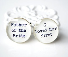 Father of the Bride cufflinks.  This is such a cute idea. :)