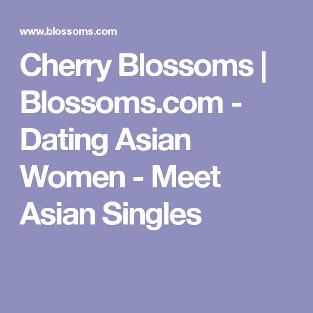 Cherry Blossoms | Blossoms.com - Dating Asian Women - Meet Asian Singles