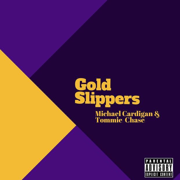 MP3: @MichaelCardigan & Tommie Chase (@Tombo_Slice) - Gold Slippers [Prod. @SwiffD]