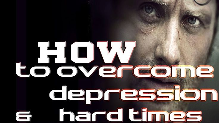 HOW TO OVERCOME DEPRESSION AND HARD TIMES  Motivational Video ᴴᴰ http://youtu.be/Sh2lTaa753Y
