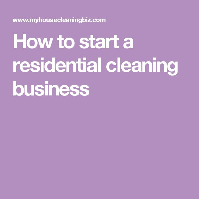 How to start a residential cleaning business