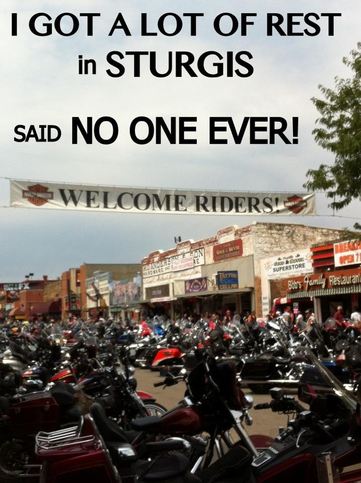 I agree with this pic!  I am just recovering from the Sturgis Motorcycle Rally.  And looking forward to 2013!