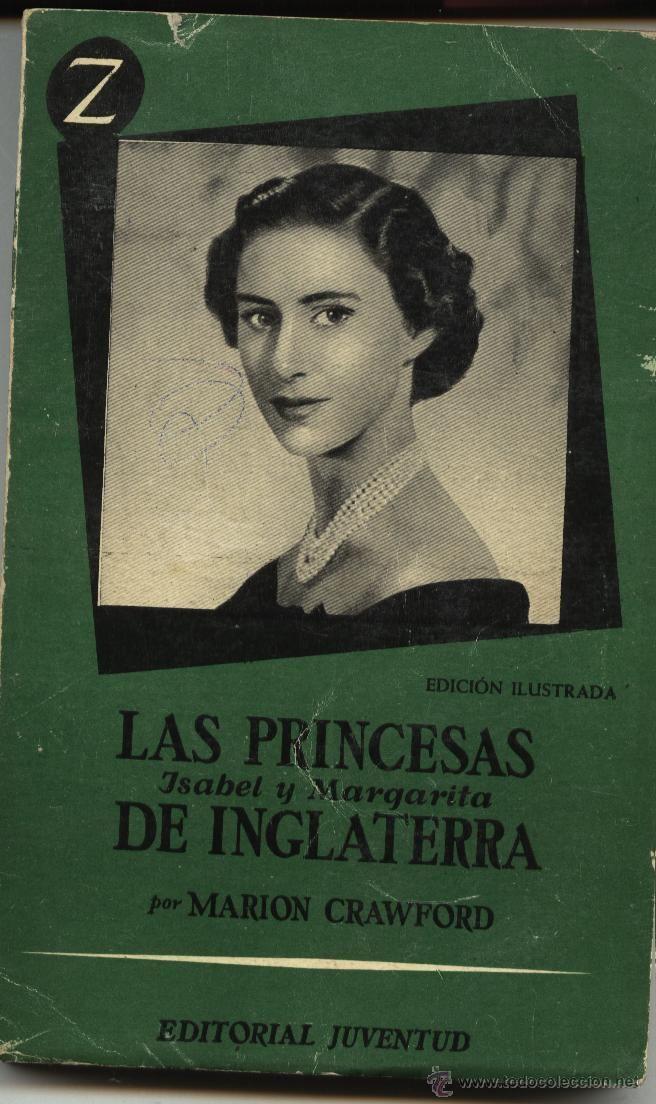 LAS PRINCESAS ISABEL Y MARGARITA DE INGLATERRA, MARION CRAWFORD