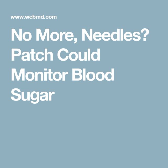 No More, Needles? Patch Could Monitor Blood Sugar