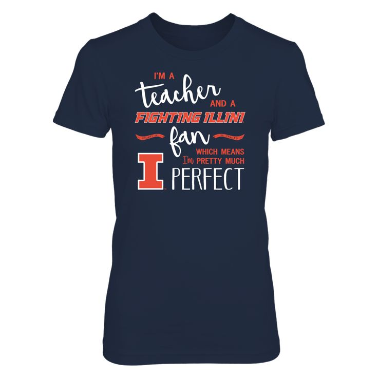 "Perfect Teacher Illinois Fighting Illini Fan T-Shirt | Tank | Hoodie T-Shirt, Exclusive Illinois Fighting Illini NCAA Licensed Apparel Illinois Fighting Illini t-shirts for teachers don't get any more ""perfect"" than this design! LIMITED EDITION – NOT SOLD IN STORES!  Hurry and order this Illinois teacher shirt as a gift for yourself, spouse, University of Illinois friends... The Illinois Fighting Illini Collection, OFFICIAL MERCHANDISE  Available Products:          Gildan Women's T-Shirt…"