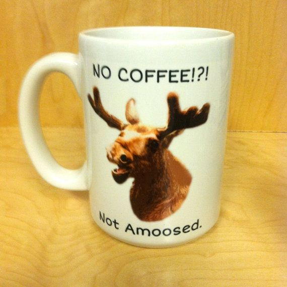 No Coffee Not Amoosed. Funny Moose Pun Coffee Mug by ImagesInTile