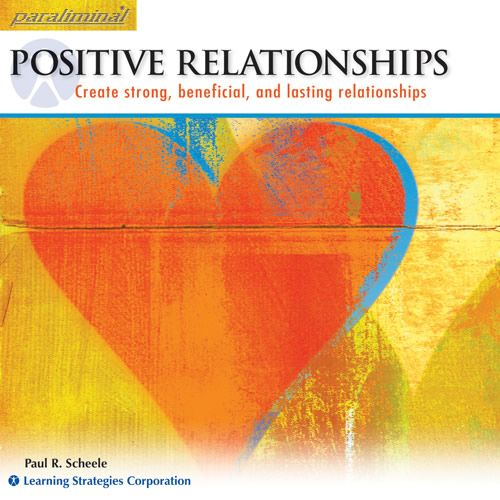 Positive Relationships Paraliminal: Attract and/or improve relationships    http://www.learningstrategies.com/Paraliminal/Relationship.asp