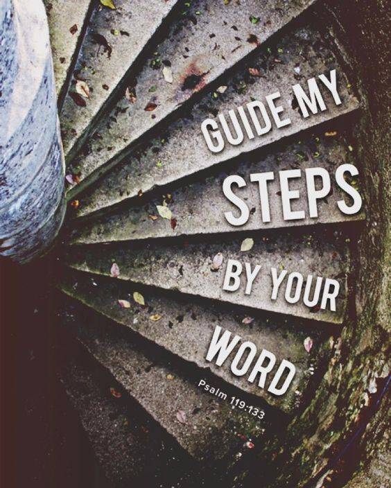 Psalm 37:23 The steps of a man are ordered by the LORD ...