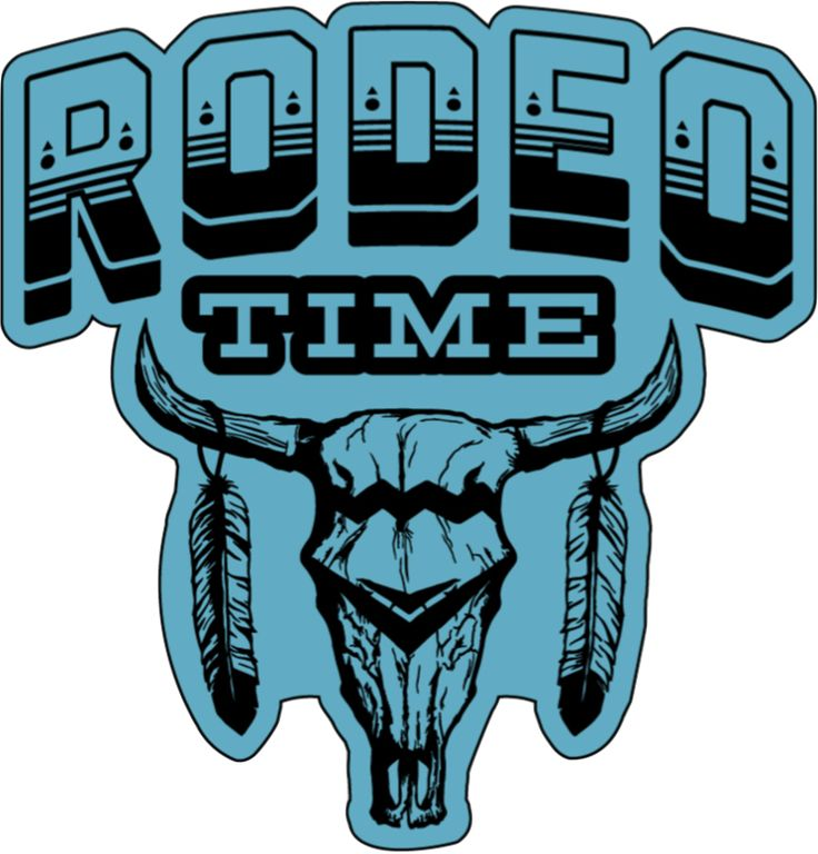 """Preserving the culture and legacy of America's greatest sport 4"""" x 4""""- So they all know: It's Rodeo Time!                                                                                                                                                      More"""