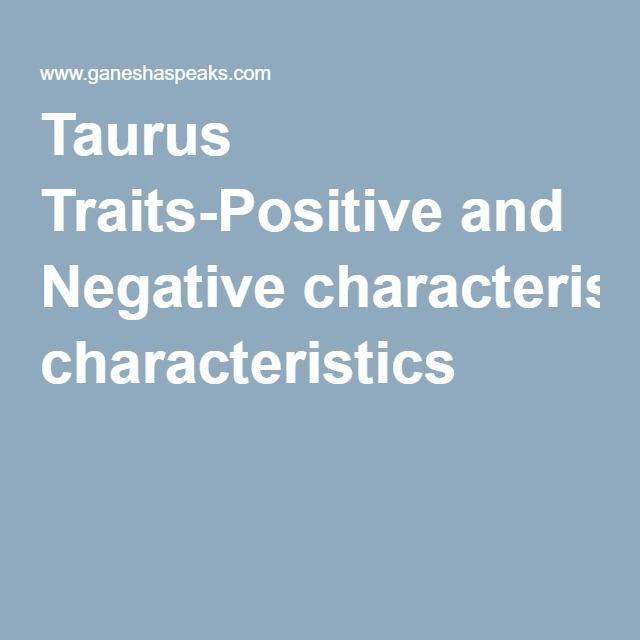 Taurus Traits-Positive and Negative characteristics