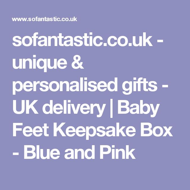 sofantastic.co.uk - unique & personalised gifts - UK delivery | Baby Feet Keepsake Box - Blue and Pink