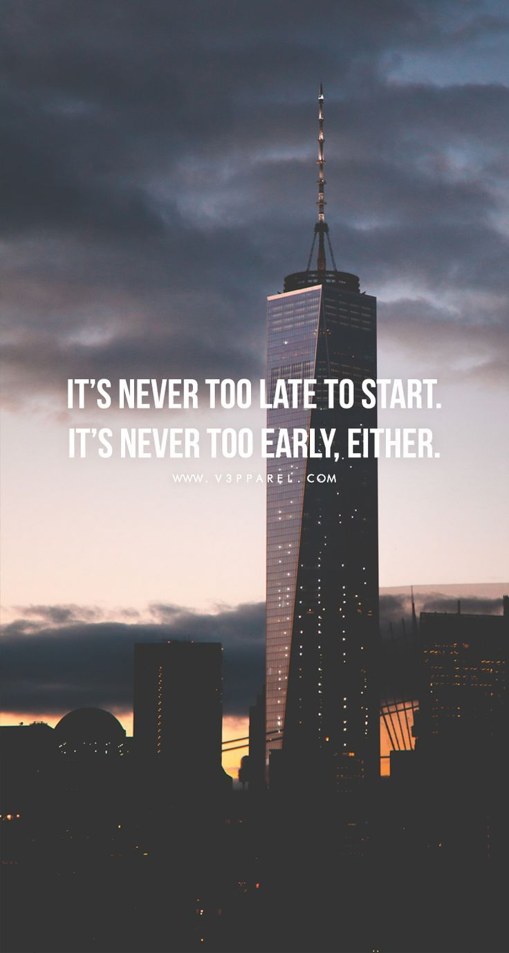 It's never too late to start. It's never too early, either. Head over to http://www.V3Apparel.com/MadeToMotivate?utm_content=buffer75506&utm_medium=social&utm_source=pinterest.com&utm_campaign=buffer to download this wallpaper and many more for motivation on the go! / Fitness Motivation / Workout Quotes / Gym Inspiration / Motivational Quotes / Motivation