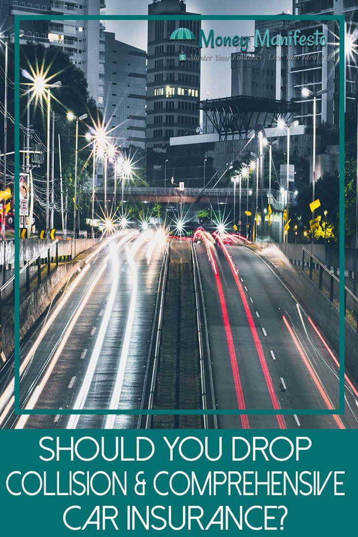 Should I Drop Collision Comprehensive Car Insurance Comprehensive Car Insurance Car Insurance Cheap Car Insurance