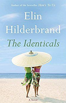 Elin Hilderbrand's The Identicals makes our list of best beach reads for summer 2017.
