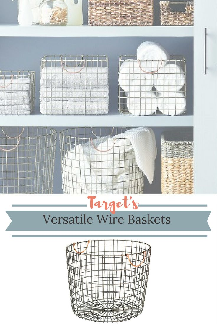 These Wire Baskets From Target Help You Get Organized And Fit Just About Any Decor