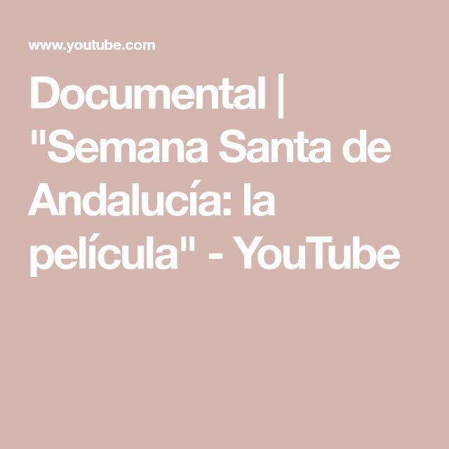 "Documental   ""Semana Santa de Andalucía: la película"" - YouTube"