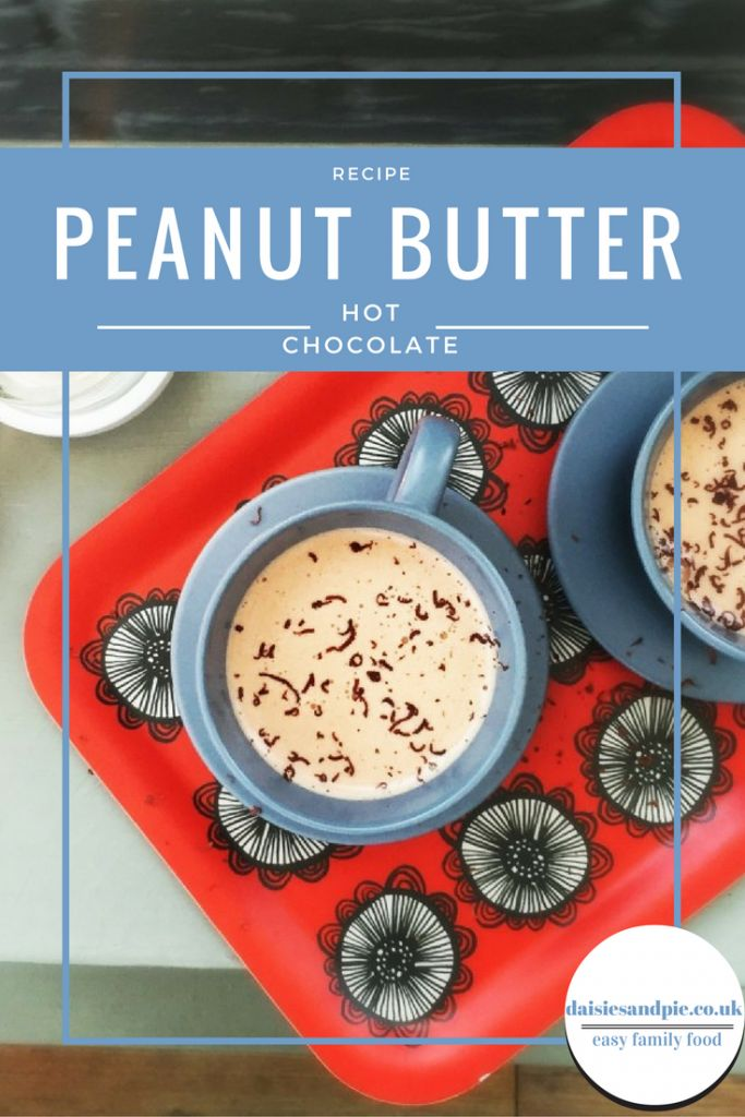 Peanut butter hot chocolate, a delicious gourmet hot chocolate recipe that's delicious for snuggling up with over Christmas | Daisies & Pie