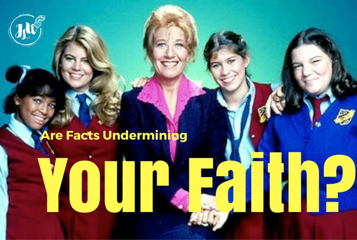 Are Facts Undermining Your Faith?