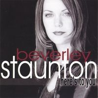 Beverley Staunton | Here's To You