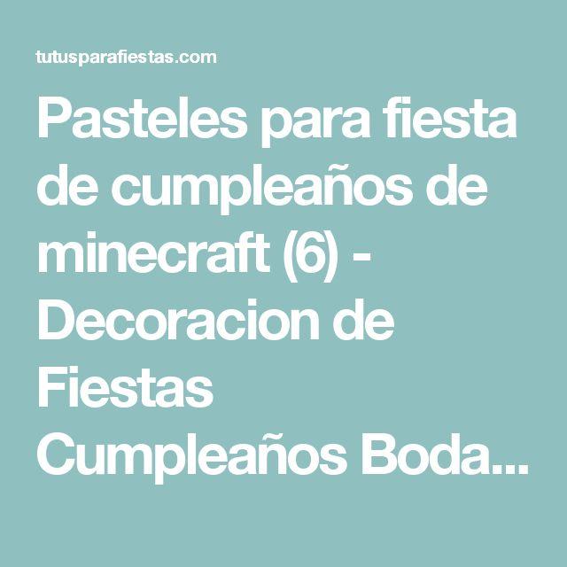 Pasteles para fiesta de cumpleaños de minecraft (6) - Decoracion de Fiestas Cumpleaños Bodas, Baby shower, Bautizo, Despedidas