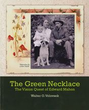 The Green Necklace: The Vision Quest of Edward Mahon By Walter O. Volovsek (2012, Otmar Publishing). This is an intimate look at the entrepreneurial spirit, family life, and the lasting contributions of Edward Mahon to the development of North Vancouver as well as other business ventures. $25.00