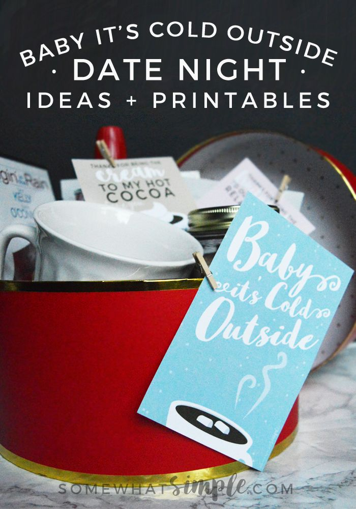 Our Baby It;s Cold Outside Date Night Printables add the perfect touch to making an evening in special.