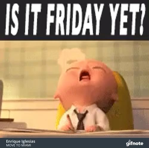 Is It Friday Yet Fridayquotes Is It Friday Yet Happy Friday Dance Friday Humor Good Morning Funny