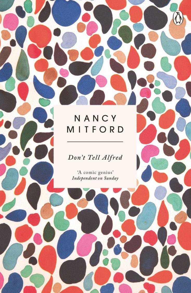 Don't Tell Alfred- Nancy Mitford